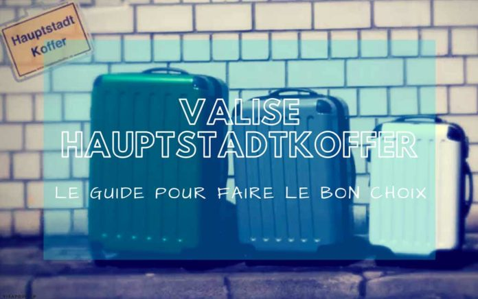 meilleure valise hauptstadtkoffer comparatif