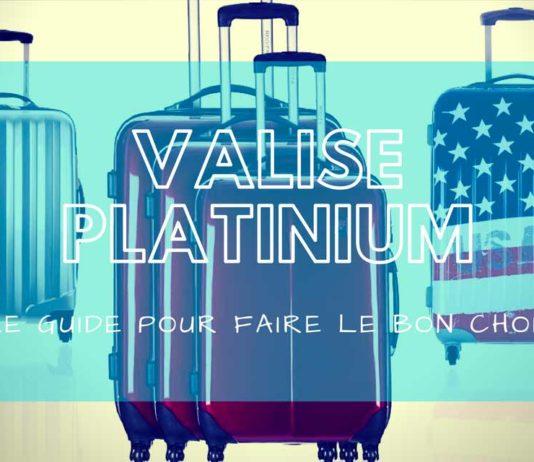 meilleure valise platinium comparatif